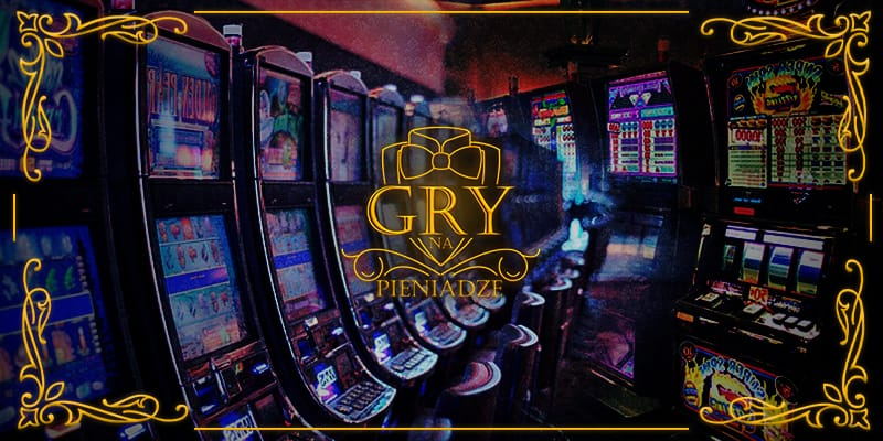 Gry hazardowe na maszynach na prawdziwe pieniądze